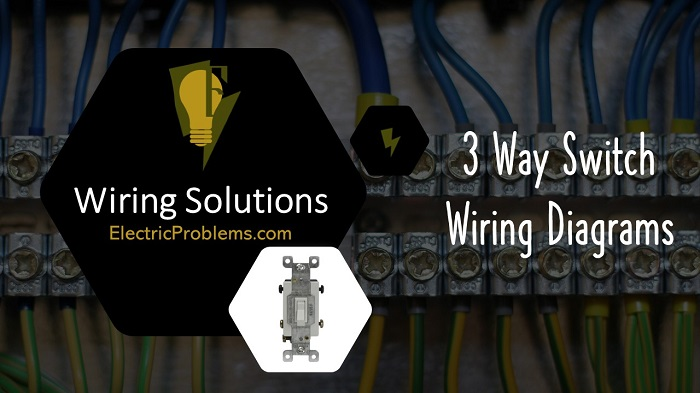 3 way switch wiring diagrams with pdf  electric problems